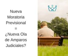 Abogados Previsionales I Nueva Moratoria Previsional = ¿Nueva Ola de Amparos Judiciales?
